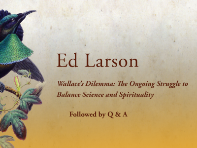 4. The Alfred Russel Wallace Centennial Celebration – Ed Larson