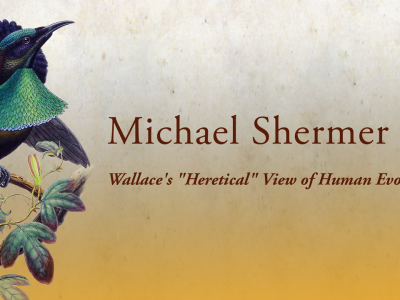 3. The Alfred Russel Wallace Centennial Celebration – Michael Shermer