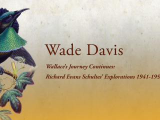 7. The Alfred Russel Wallace Centennial Celebration – Wade Davis